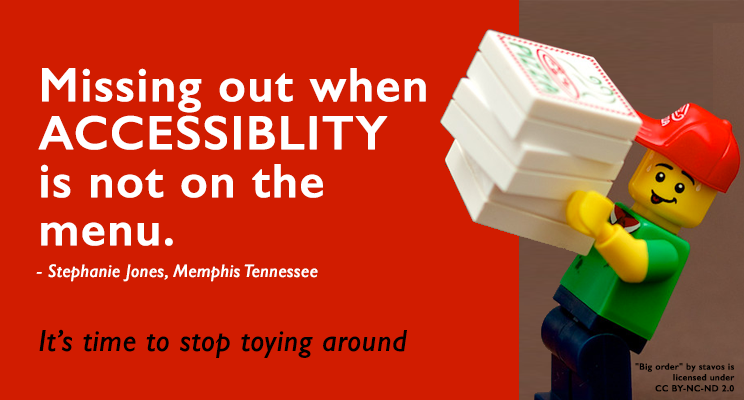 Missing out when accessibility is not on the menu. It's time to stop toying around.